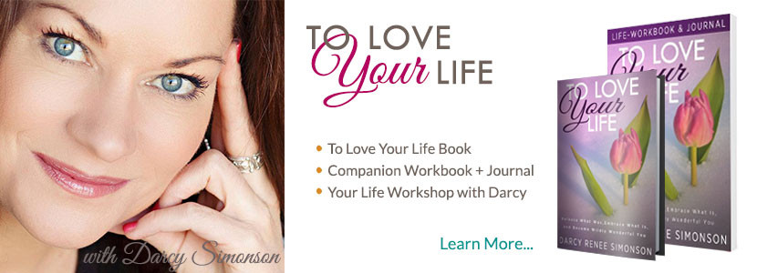 To Love Your Life by Darcy Simonson